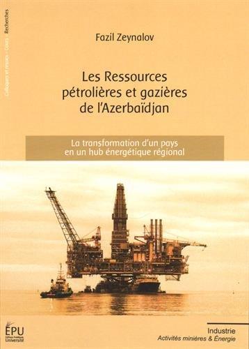 Les Ressources pétrolières et gazières de l'Azerbaïdjan