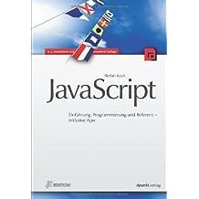 JavaScript: Einführung, Programmierung und Referenz - inklusive Ajax by Stefan Koch (2009-05-11)