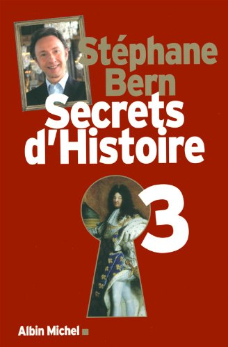 Secrets d'Histoire - tome 3 par Stéphane Bern