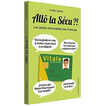 Allo la sécu ?! - Les perles incroyables des Français