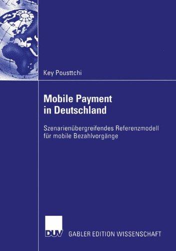 Mobile Payment in Deutschland: Szenarienübergreifendes Referenzmodell für mobile Bezahlvorgänge