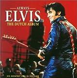 Songtexte von Elvis Presley - Always Elvis: The Dutch Album