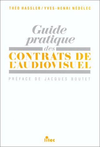 Guide pratique des contrats de l'audiovisuel (ancienne édition)