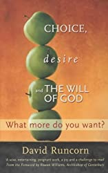 Choice Desire and the Will of God: What more do you want?