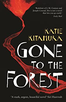 Gone to the Forest by [Kitamura, Katie]