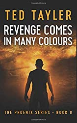 Revenge Comes In Many Colours: The Phoenix Series - Book 9: Volume 9