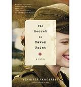 { { [ THE SECRET OF RAVEN POINT ] By Vanderbes, Jennifer ( Author ) Feb - 2014 [ Hardcover ]