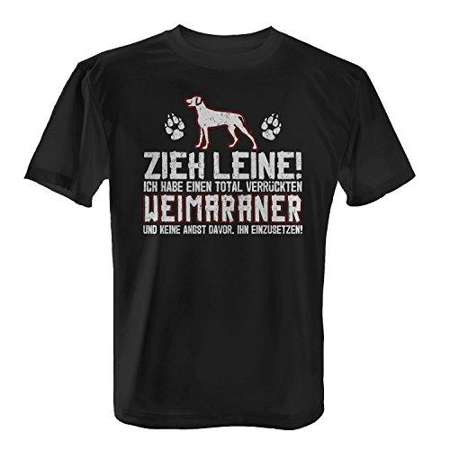 Fashionalarm Herren T-Shirt - Zieh Leine - verrückter Weimaraner | Fun Shirt mit lustigem Spruch Geschenk Idee Herrchen Hunde Besitzer Rasse Hund, Farbe:schwarz;Größe:M -