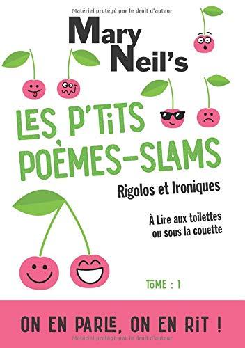 Les p'tits poèmes-slams rigolos et ironiques : A lire aux toilettes ou sous la couette