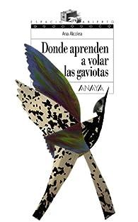 Donde aprenden a volar las gaviotas par Ana Alcolea