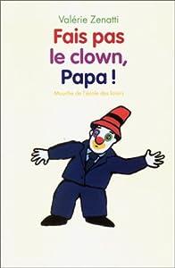 """Afficher """"Fais pas le clown, papa !"""""""