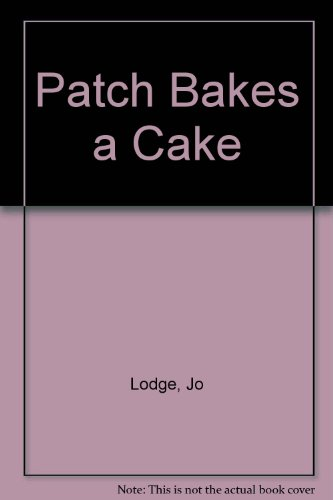Patch Bakes a Cake
