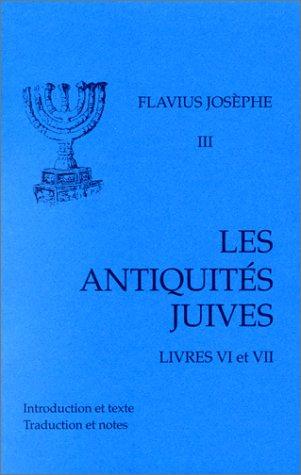 Les Antiquités juives, tome 3 : Livres VI-VII