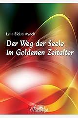 Der Weg der Seele im Goldenen Zeitalter Taschenbuch