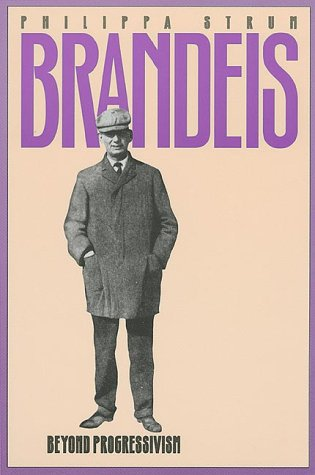 Brandeis: Beyond Progressivism (American Political Thought)