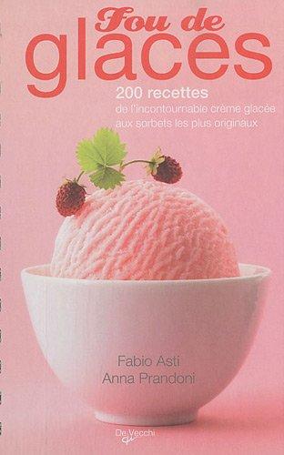 Fou de glaces par Fabio Asti, Anna Prandoni