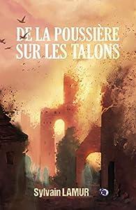 De la poussière sur les talons par Sylvain Lamur