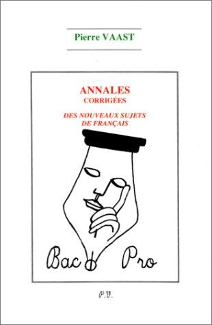 Annales corrigés des nouveaux sujets de français Bac Pro