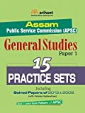 ASSAM Public Service Commission (APSC) General Studies Paper 1 - 15 Practice Sets