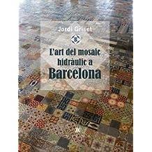 L'art del mosaic hidràulic a Catalunya
