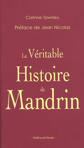 La véritable histoire de Mandrin par Corinne Townley