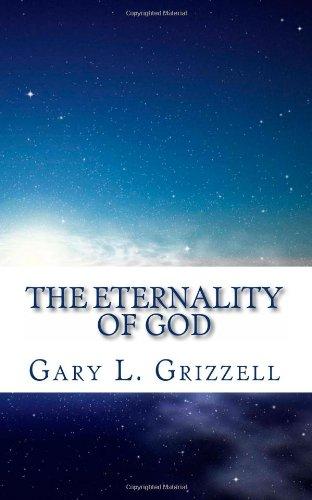 The Eternality Of God: Volume 10 (Biblical Studies Series)