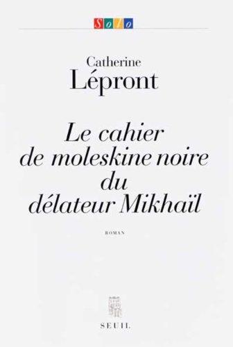 Le cahier de moleskine noire du délateur Mikhaïl (Solo t. 0) (French Edition)