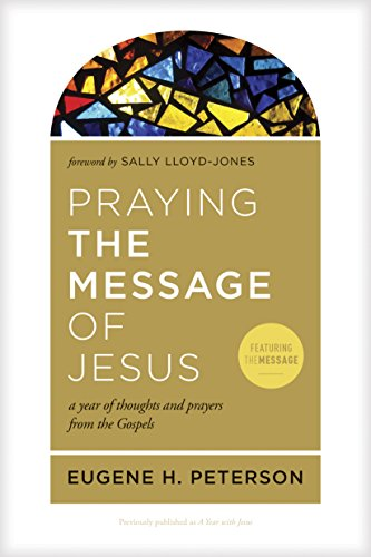 Praying the Message of Jesus: A Year of Thoughts and Prayers from the Gospels (English Edition)