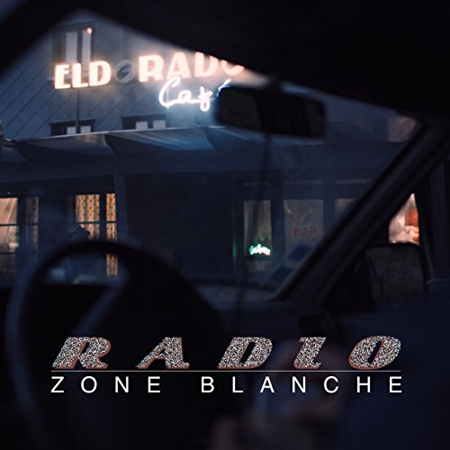 Radio zone blanche (Original TV Series Soundtrack) [Explicit] - Zone-serie