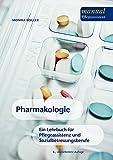 Pharmakologie: Lehrbuch für die Pflegeassistenz und Sozialbetreuungsberufe