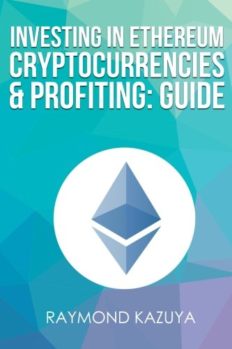 Investing in Ethereum Cryptocurrencies & Profiting Guide: 3