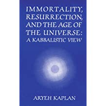 Immortality, Resurrection and the Age of the Universe: A Kabbalistic View