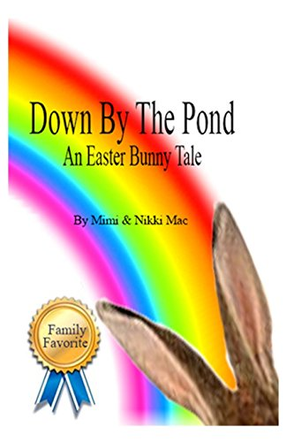 Down By The Pond An Easter Bunny Tale