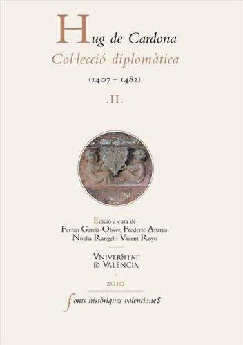 Descargar Libro Hug de Cardona, II: Col·lecció diplomàtica (1407-1482) de Ferran Garcia-Oliver