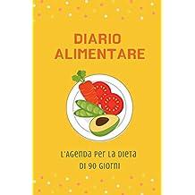 Diario Alimentare - L'Agenda per la Dieta di 90 Giorni