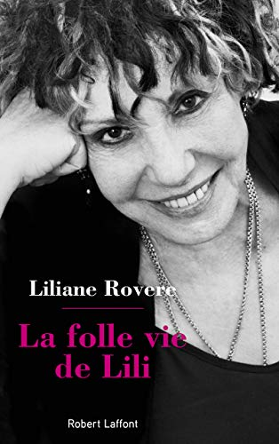 La Folle Vie de Lili par Liliane ROVERE