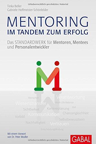 Mentoring – im Tandem zum Erfolg: Das Standardwerk für Mentoren, Mentees und Personalentwickler (Dein Business)
