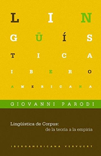 Lingüística de Corpus: de la teoría a la empiria (Lingüística Iberoamericana nº 40) por Giovanni Parodi