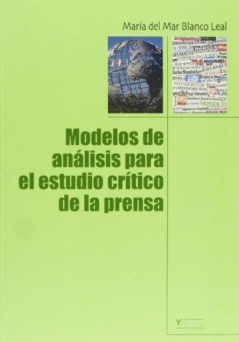 Modelo de análisis para el estudio crítico de la prensa (Yumelia textos) por María del Mar Blanco Leal