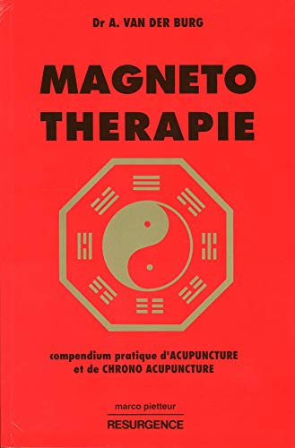 La magnéto-thérapie : Compendium d'acupuncture et de chronoacupuncture