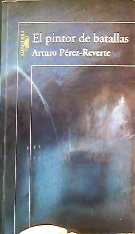 Title: El Pintor de Batallas Spanish Edition