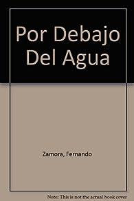 Por Debajo Del Agua par Fernando Zamora
