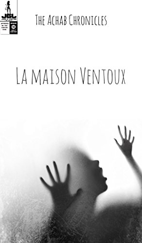 La maison ventoux (The Achab Chronicles t. 1)