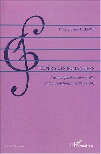 L'opéra des romanciers : L'art lyrique dans la nouvelle et le roman français (1850-1914)