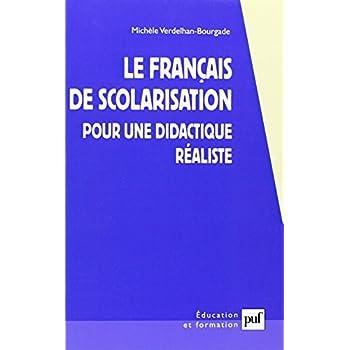 Le Français de scolarisation : Pour une didactique réaliste