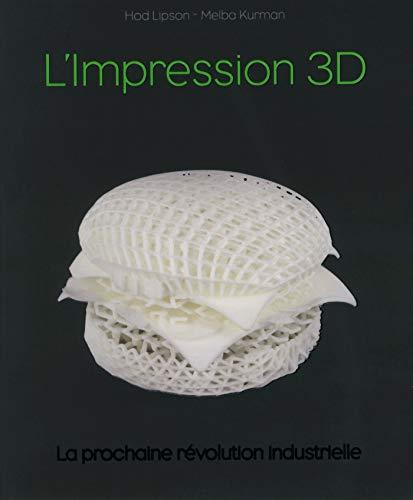 Impression 3D, la révolution en marche (Pour Les Nuls)