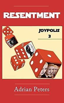 Resentment (Joypolis Book 3) by [Peters, Adrian]