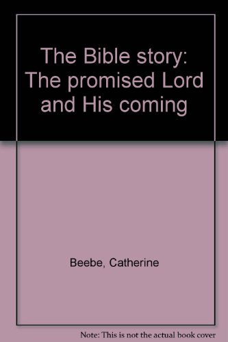 The Bible story: The promised Lord and His coming