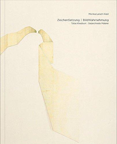 ZeichenSetzung I BildWahrnehmung. Toba Khedoori: Gezeichnete Malerei: Monika Leisch-Kiesl