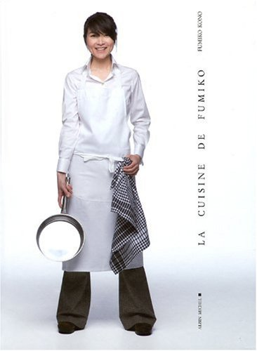 La cuisine de Fumiko : Grand prix  Eugnie Brazier 2009  et Grand prix  Gourmand World Cook book Awards 2009 , meilleur livre de cuisine asiatique